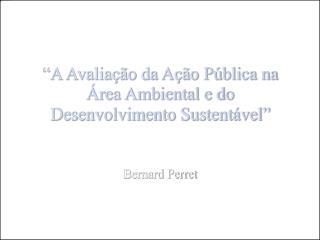 A Avalia  o da A  o P blica na  rea Ambiental e do Desenvolvimento Sustent vel