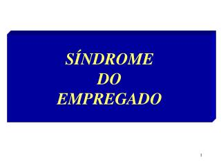 S NDROME DO EMPREGADO