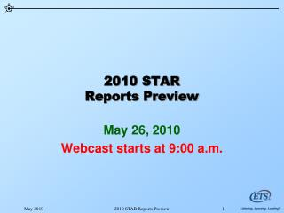 2010 STAR Reports Preview