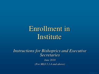 Enrollment in  Institute