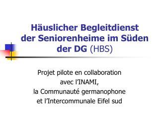 H uslicher Begleitdienst  der Seniorenheime im S den  der DG HBS