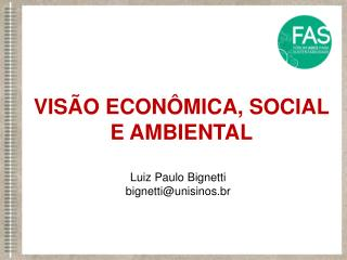 VIS O ECON MICA, SOCIAL E AMBIENTAL