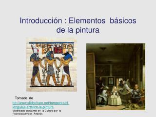 Introducci n : Elementos  b sicos  de la pintura