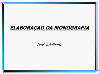 ELABORA  O DA MONOGRAFIA