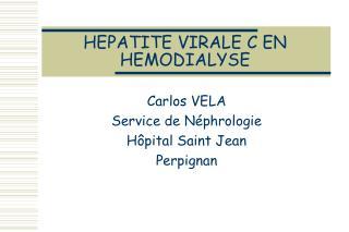 HEPATITE VIRALE C EN HEMODIALYSE