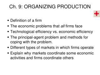 Ch. 9: ORGANIZING PRODUCTION
