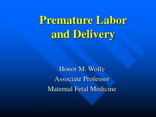 Premature Labor and Delivery