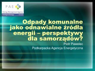 Odpady komunalne jako odnawialne zr dla energii   perspektywy dla samorzad w