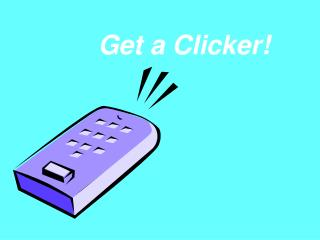 Get a Clicker
