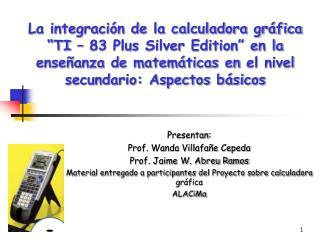 La integraci n de la calculadora gr fica  TI   83 Plus Silver Edition  en la ense anza de matem ticas en el nivel secund
