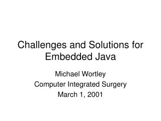 Challenges and Solutions for Embedded Java