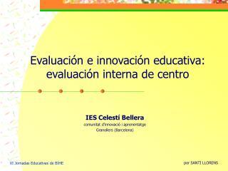 Evaluaci n e innovaci n educativa: evaluaci n interna de centro