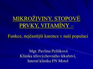 MIKRO IVINY, STOPOV  PRVKY, VITAM NY