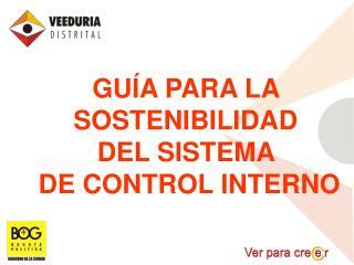 GU A PARA LA  SOSTENIBILIDAD  DEL SISTEMA  DE CONTROL INTERNO