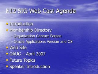 K12 SIG Web Cast Agenda