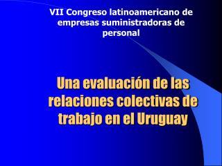 Una evaluaci n de las relaciones colectivas de trabajo en el Uruguay