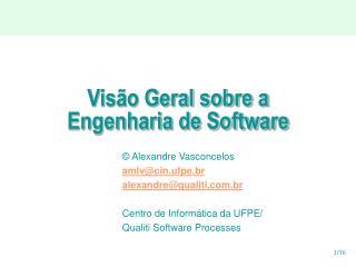 Vis o Geral sobre a  Engenharia de Software