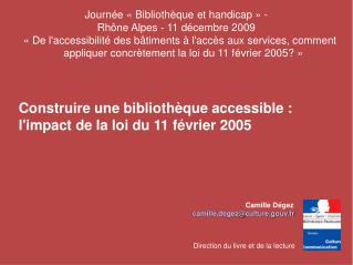 Construire une biblioth que accessible : limpact de la loi du 11 f vrier 2005           Camille D gez           camille.