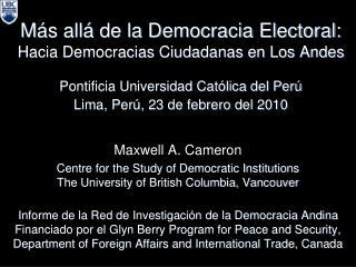 M s all  de la Democracia Electoral: Hacia Democracias Ciudadanas en Los Andes  Pontificia Universidad Cat lica del Per