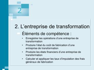 2. L entreprise de transformation