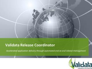 Validata Release Coordinator