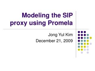 Modeling the SIP proxy using Promela