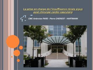 La prise en charge de l insuffisance r nale aigue post chirurgie cardio-vasculaire  CMC Ambroise PARE - Pierre CHEREST -