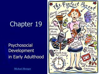 Psychosocial  Development in Early Adulthood