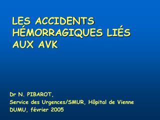 LES ACCIDENTS H MORRAGIQUES LI S AUX AVK