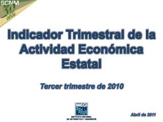 Indicador Trimestral de la Actividad Econ mica Estatal  Tercer trimestre de 2010