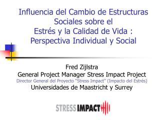 Influencia del Cambio de Estructuras Sociales sobre el Estr s y la Calidad de Vida :  Perspectiva Individual y Social