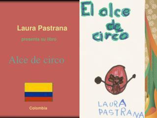 Laura Pastrana       presenta su libro           Alce de circo