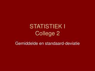 STATISTIEK I                  College 2