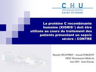 La prot ine C recombinante humaine XIGRIS doit  tre utilis e au cours du traitement des patients pr sentant un sepsis s