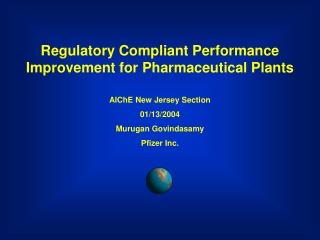 Regulatory Compliant Performance Improvement for Pharmaceutical Plants  AIChE New Jersey Section 01