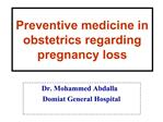 Preventive medicine in obstetrics regarding  pregnancy loss