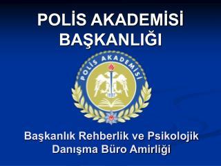 POLIS AKADEMISI BASKANLIGI