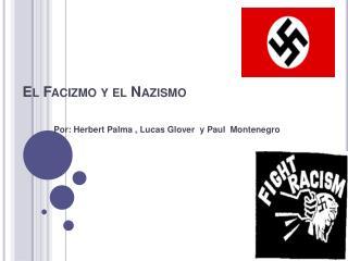 El Facizmo y el Nazismo