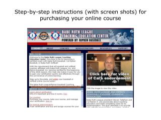 Step-by-step instructions with screen shots for purchasing your online course