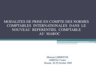 MODALITES DE PRISE EN COMPTE DES NORMES COMPTABLES  INTERNATIONALES  DANS  LE    NOUVEAU  REFERENTIEL  COMPTABLE