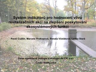 Pavel Cudl n, Marcela Prokopov , Renata Vcel kov , Lenka Star