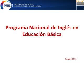 Programa Nacional de Ingl s en Educaci n B sica