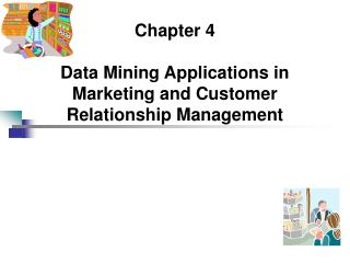 Chapter 4  Data Mining Applications in Marketing and Customer Relationship Management