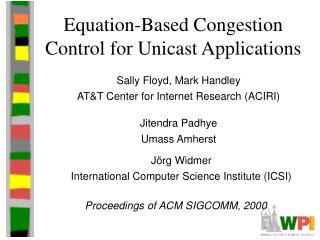 Equation-Based Congestion Control for Unicast Applications