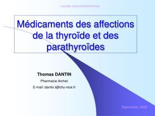 M dicaments des affections de la thyro de et des parathyro des