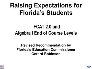 Raising Expectations for Florida s Students   FCAT 2.0 and  Algebra I End of Course Levels