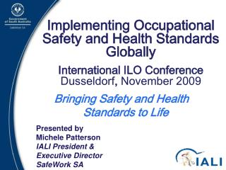 Implementing Occupational Safety and Health Standards Globally   International ILO Conference Dusseldorf, November 2009