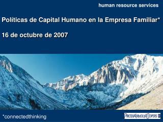 Pol ticas de Capital Humano en la Empresa Familiar  16 de octubre de 2007
