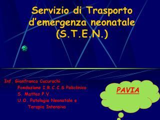 Servizio di Trasporto d emergenza neonatale S.T.E.N.