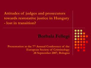 Attitudes of judges and prosecutors towards restorative justice in Hungary - lost in transition